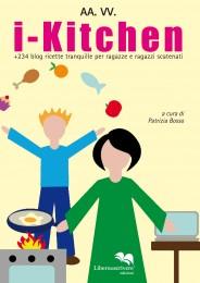 i-Kitchen +240 blog ricette tranquille per ragazze e ragazzi scatenati